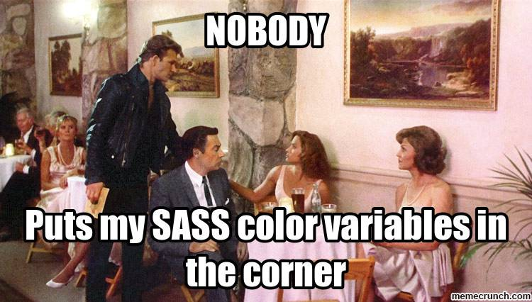 Nobody puts my SASS color variables in the corner